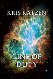 Line of Duty ebook by Kris Katzen