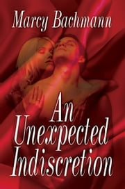 An Unexpected Indiscretion ebook by Marcy Bachmann