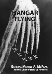 Hangar Flying eBook von General Merrill A. McPeak