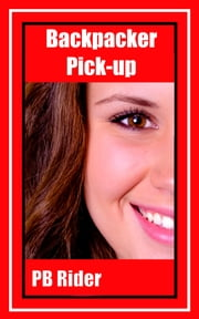 Backpacker Pick-up ebook by PB Rider