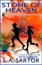 Stone Of Heaven ebook by L.A. Sartor
