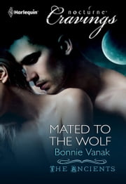 Mated to the Wolf (Mills & Boon Nocturne Bites) (The Ancients, Book 2) ebook by Bonnie Vanak
