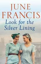 Look for the Silver Lining ebook by June Francis