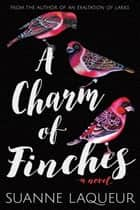 A Charm of Finches ebook by Suanne Laqueur