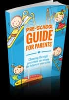 Pre-School Guide for Parents ebook by Anonymous