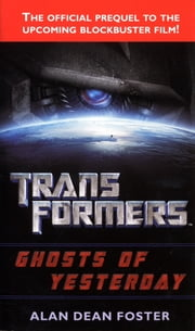 Transformers: Ghosts of Yesterday ebook by Alan Dean Foster