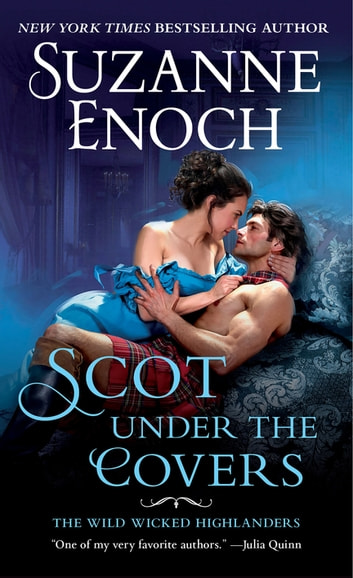Scot Under the Covers - The Wild Wicked Highlanders ebook by Suzanne Enoch