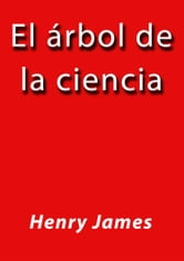El árbol de la ciencia ebook by Henry James