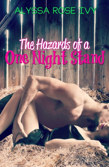 The Hazards of a One Night Stand ebook by Alyssa Rose Ivy