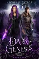 Dark Genesis ebook by Nicole R. Taylor