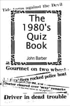 The 1980's Quiz Book ebook by John Barber