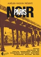Paris noir ebook by Collectif