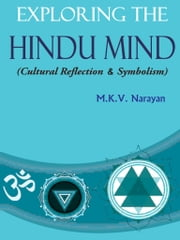 Exploring the Hindu Mind ebook by M.K.V. Narayan