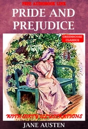 Pride and prejudice (Complete & Illustrated ) (Free Audio Link) - With sixty illustrations ebook by Jane austen
