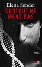 Surtout ne mens pas ebook by Elena Sender