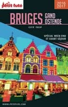 BRUGES GAND OSTENDE CITY TRIP 2017/2018 City trip Petit Futé ebook by Dominique Auzias, Jean-Paul Labourdette