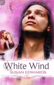 White Wind: Book Four of Susan Edwards' White Series ebook by Susan Edwards