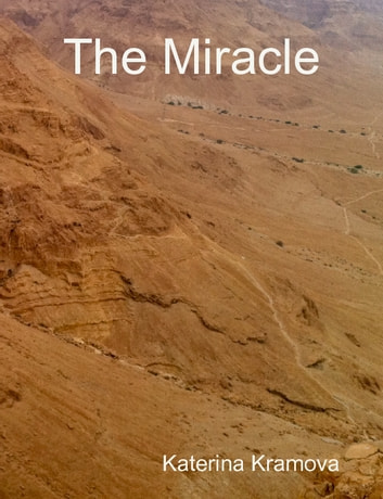 The miracle ebook by katerina kramova 9781458098276 rakuten kobo the miracle ebook by katerina kramova fandeluxe Document