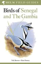 Birds of Senegal and The Gambia ebook by Nik Borrow, Ron Demey