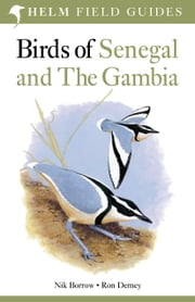 Birds of Senegal and The Gambia ebook by Nik Borrow,Ron Demey