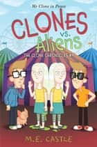 Clones vs. Aliens ebook by M. E. Castle