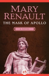 The Mask of Apollo - A Novel ebook by Mary Renault