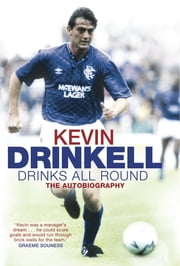 Drinks All Round - The Autobiography ebook by Kevin Driscoll,Scott Burns Scott Burns