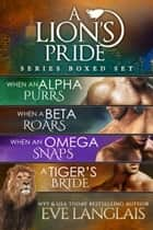 A Lion's Pride - Books 1-4 ebook by Eve Langlais