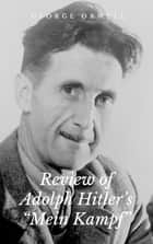 "Review of Adolph Hitler's ""Mein Kampf"" ebook by George Orwell"