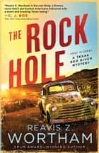 The Rock Hole ebook by Reavis Wortham, Joe Lansdale