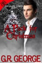 A Pack for Christmas ebook by G.R. George