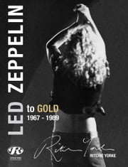 Led Zeppelin Led to Gold - The Biography ebook by Ritchie Yorke