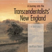 A Journey Into the Transcendentalists' New England ebook by R. Todd Felton