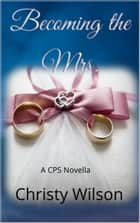 Becoming the Mrs. ebook by Christy Wilson