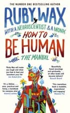 How to Be Human: The Manual ebook by Ruby Wax