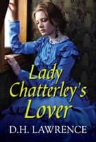 Lady Chhatterleys Lover ebook by D.H. Lawrence, Digital Fire