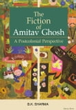 The Fiction of Amitav Ghosh: A Postcolonial Perspective