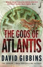 The Gods of Atlantis ebook by David Gibbins