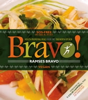Bravo! - Health Promoting Meals From The TrueNorth Kitchen ebook by Ramses Bravo