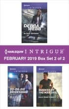 Harlequin Intrigue February 2019 - Box Set 2 of 2 - An Anthology eBook by Debra Webb, Julie Miller, Julie Anne Lindsey