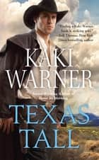 Texas Tall ebook by Kaki Warner