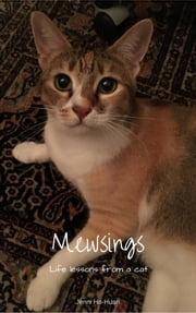 Mewsings - Life Lessons from a cat ebook by Jenni Ho-Huan,Chats the cat