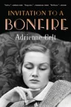 Invitation to a Bonfire ebook by Adrienne Celt
