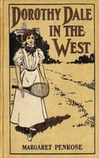 Dorothy Dale in the West ebook by Margaret Penrose
