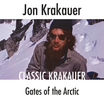 Gates of the Arctic audiobook by Jon Krakauer