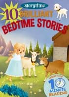 10 Brilliant Bedtime Stories for 4-8 Year Olds (Perfect for Bedtime & Independent Reading) (Series: Read together for 10 minutes a day) (Storytime) ebook by Arcturus Publishing