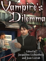 Vampire's Dilemma ebook by Jacqueline Lichtenberg,Jean Lorrah,Penny Ash,Roberta Rogow,Ellie Fleming,James A. Dibble,Rusty Goode,Laura Wise,Anne Phyllis Pinzow,Robyn Hugo McIntyre