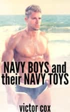 Navy Boys and Their Navy Toys ebook by Victor Cox