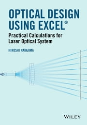 Optical Design Using Excel - Practical Calculations for Laser Optical Systems ebook by Hiroshi Nakajima