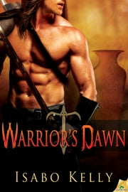 Warrior's Dawn ebook by Isabo Kelly